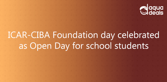 ICAR-CIBA Foundation day celebrated as Open Day for school students