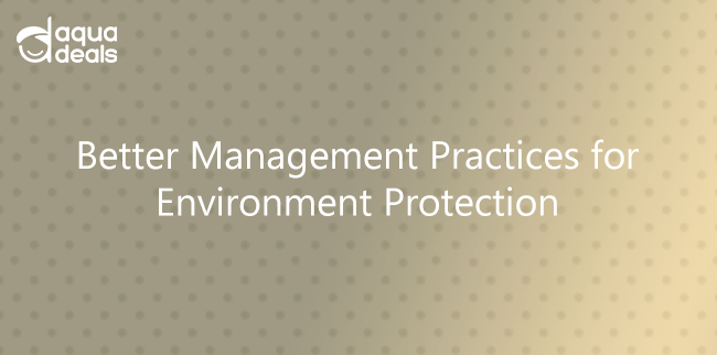 Better Management Practices for Environment Protection
