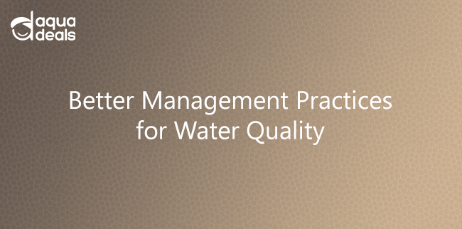 Better Management Practices for Water Quality