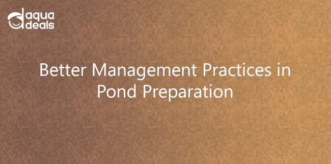 Better Management Practices in Pond Preparation