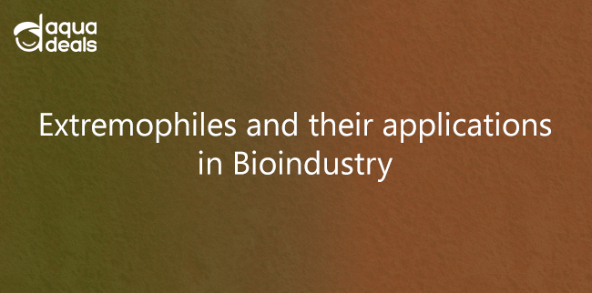 Extremophiles and their applications in Bioindustry