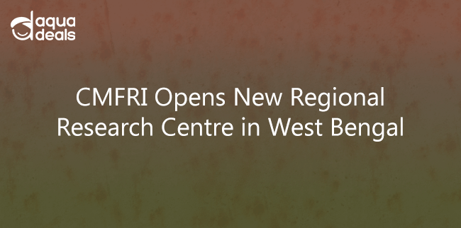 CMFRI Opens New Regional Research Centre in West Bengal