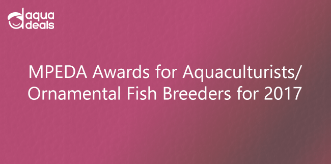 MPEDA Awards for Aquaculturists/ Ornamental Fish Breeders for 2017