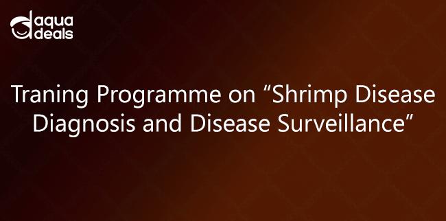 "Traning Programme on ""Shrimp Disease Diagnosis and Disease Surveillance"""