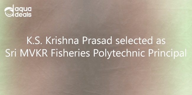 K.S. Krishna Prasad selected as Sri MVKR Fisheries Polytechnic Principal