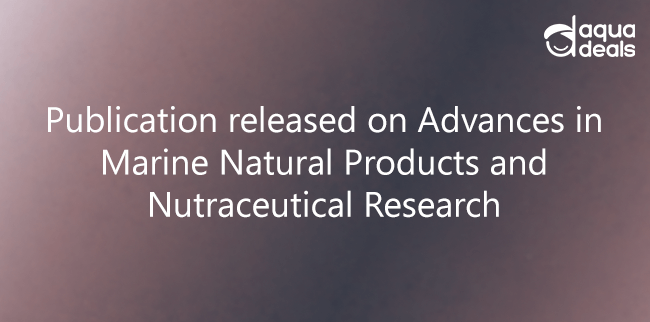 Publication released on Advances in Marine Natural Products and Nutraceutical Research