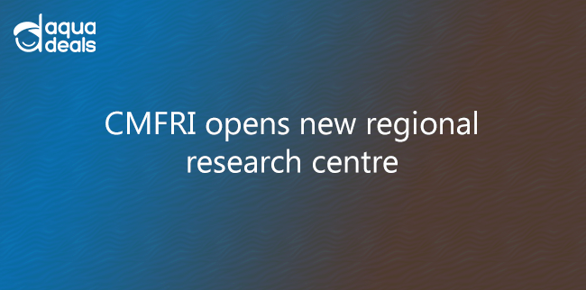 CMFRI opens new regional research centre