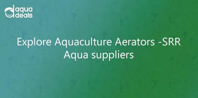 Explore Aquaculture Aerators - SRR Aqua Suppliers