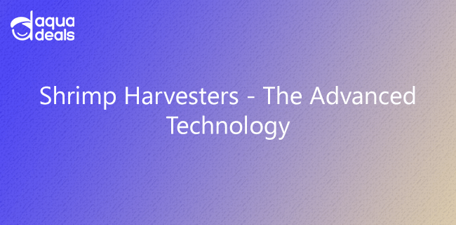 Shrimp Harvesters - The Advanced Technology