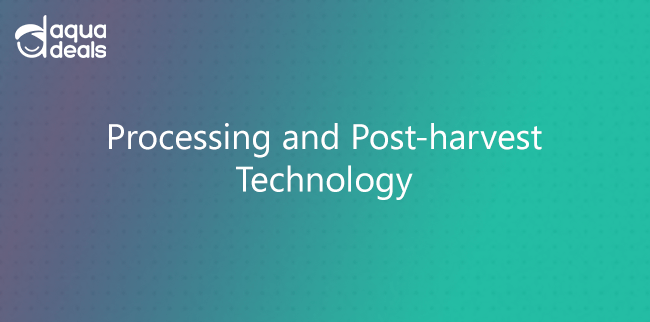 Processing and Post-harvest Technology