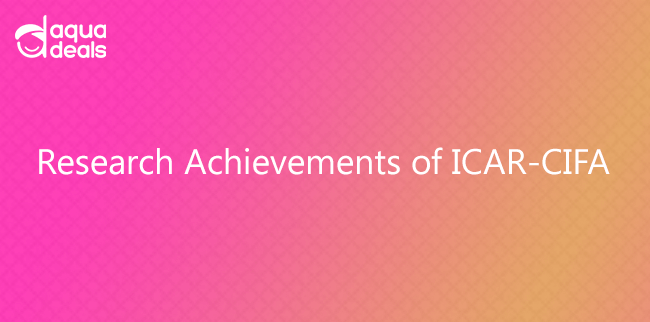 Research Achievements of ICAR-CIFA