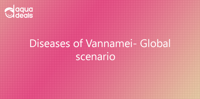 Diseases of Vannamei- Global scenario