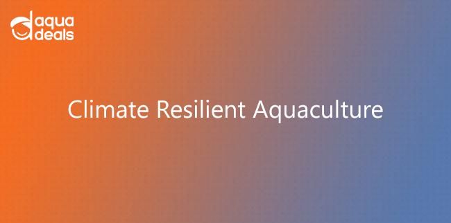 Climate Resilient Aquaculture