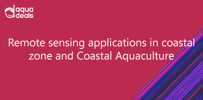 Remote sensing applications in coastal zone and Coastal Aquaculture