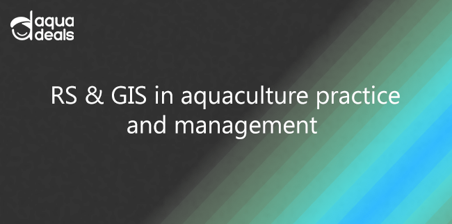RS & GIS in aquaculture practice and management
