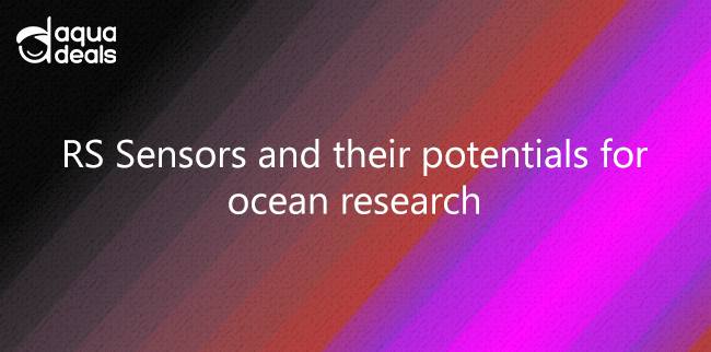 RS Sensors and their potentials for ocean research