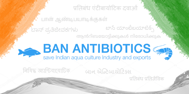 Ban Antibiotics – Save Indian Aqua culture Industry and Exports