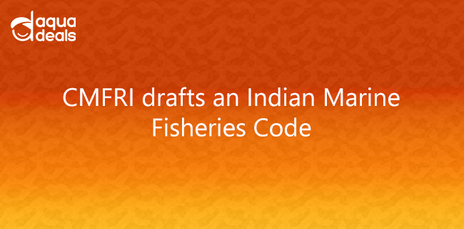 CMFRI drafts an Indian Marine Fisheries Code