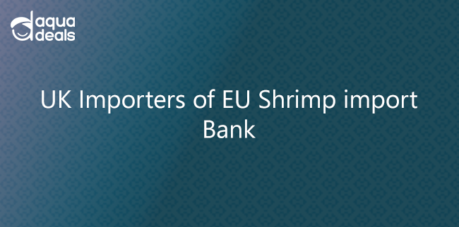UK Importers of EU Shrimp import Bank