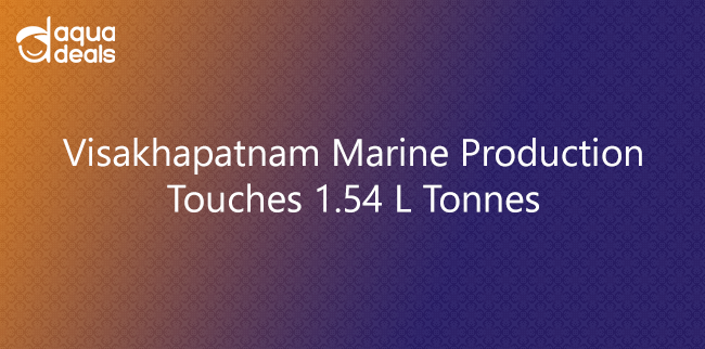 Visakhapatnam Marine Production Touches 1.54 L Tonnes