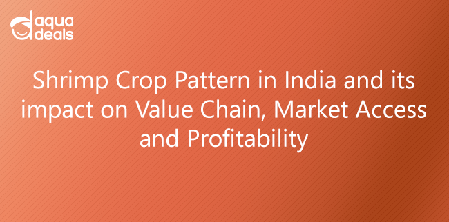 Shrimp Crop Pattern in India and its impact on Value Chain, Market Access and Profitability