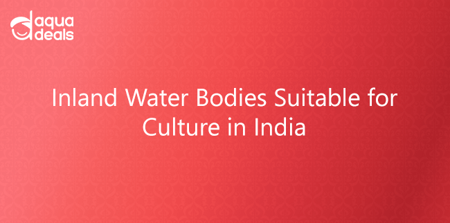 Inland Water Bodies Suitable for Culture in India