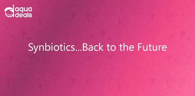 Synbiotics...Back to the Future