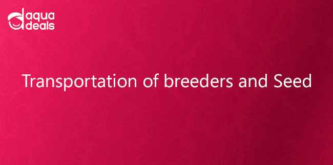 Transportation of breeders and Seed