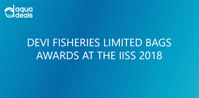 DEVI FISHERIES LIMITED BAGS AWARDS AT THE IISS 2018