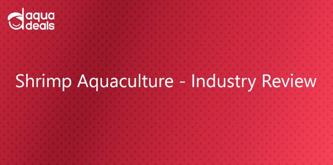 Shrimp Aquaculture - Industry Review