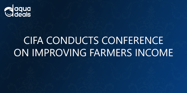 CIFA CONDUCTS CONFERENCE ON IMPROVING FARMERS INCOME