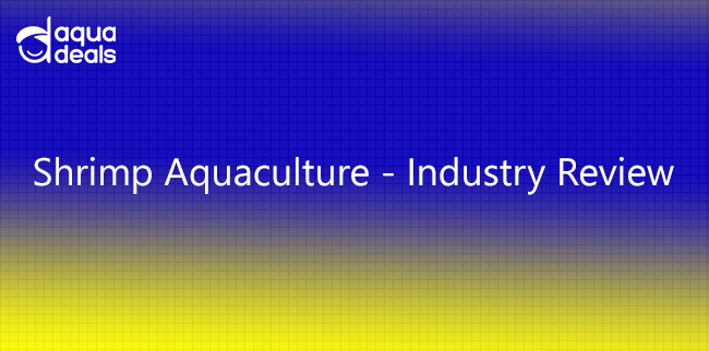Shrimp Aquaculture - Industry Review
