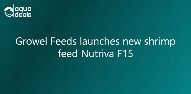 Growel Feeds launches new shrimp feed Nutriva F15