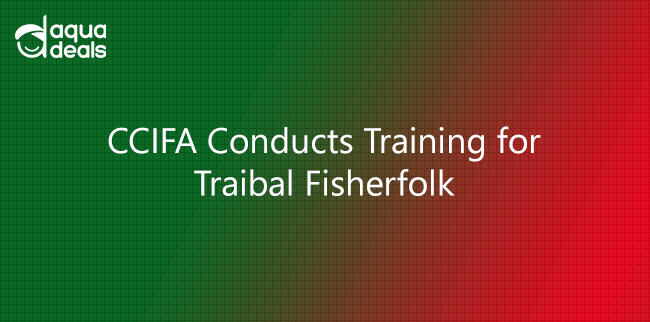 CCIFA Conducts Training for Traibal Fisherfolk