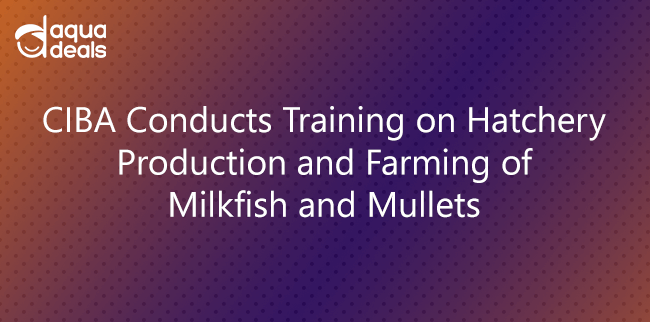 CIBA Conducts Training on Hatchery Production and Farming of Milkfish and Mullets