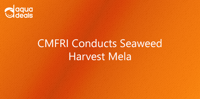 CMFRI Conducts Seaweed Harvest Mela