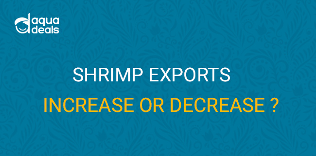 Shrimp Exports Increase or Decrease?